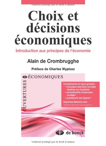 Choix et décisions economiques : Introduction aux principes de l'economie par Alain de Crombrugghe