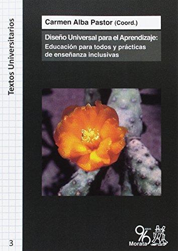 Diseño universal para el aprendizaje : educación para todos y prácticas de enseñanza inclusivas por Carmen Alba Pastor