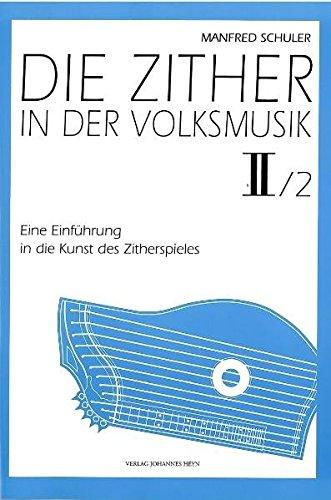 Die Zither in der Volksmusik II/Heft 2: Eine Einführung in die Kunst des Zitherspieles