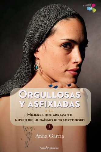 Orgullosas y asfixiadas: Mujeres que abrazan o huyen del judaísmo ultraortodoxo (Momento) por Anna Garcia Nuñez