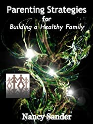 Parenting Strategies for Building a Healthy Family (Successful Parenting Solutions Book 11) (English Edition)