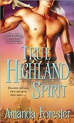 True Highland Spirit (The Highlander) by Amanda Forester (2012-03-06)