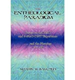 The Entheological Paradigm: Essays on the DMT and 5-MeO-DMT Experience and the Meaning of it All (Paperback) - Common