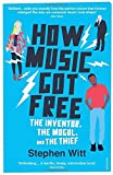 How Music Got Free: The Inventor, the Music Man, and the Thief by Stephen Witt (2016-04-07)