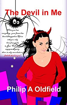 The Devil in Me: Ain't no stopping her now! by [Oldfield, Philip A.]