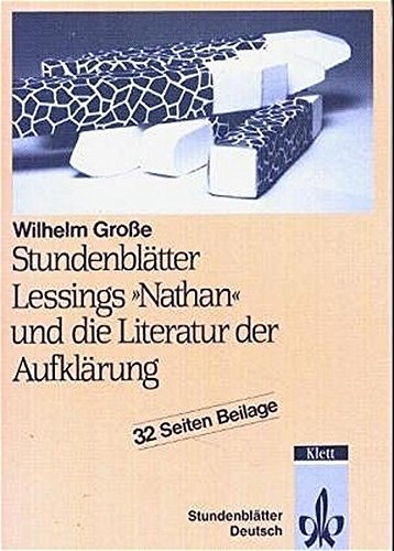 Stundenblätter Deutsch. G. E. Lessing: Nathan und die Literatur der Aufklärung. Mit CD-ROM