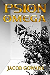 Psion Omega (Psion series) (Volume 5) by Jacob Gowans (2015-10-02)
