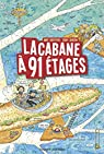 La cabane à 13 étages, Tome 07: La cabane à 91 étages par Griffiths