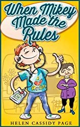Kids Books: When Mikey Made The Rules: A Funny Chapter Book For Kids 8-12 (The Mikey Books) (English Edition)