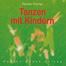 """Tanzen mit Kindern: 14 Tänze zum Buch """"Tanzen mit Kindern"""""""