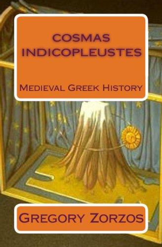 Cosmas Indicopleustes: Medieval Greek History