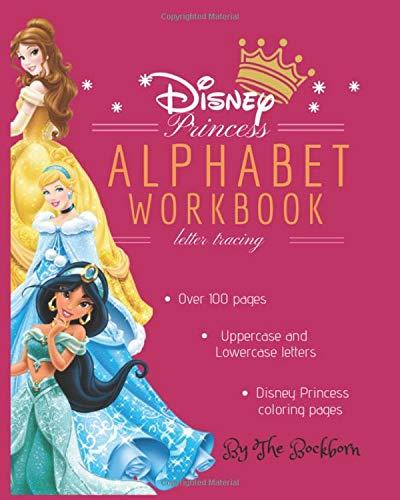Disney Princess Alphabet Workbook: Letter Tracing Book for Preschoolers, Practice For Kids, Ages 3-5, Alphabet Writing Practice, Princess Coloring Book -