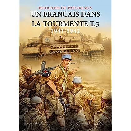 Un Français dans la tourmente t.3: 1941-1942 'D'un enfer à l'autre'
