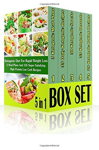 Ketogenic DIet For Rapid Weight Loss BOX SET 5 IN 1: 3 Meal Plans And 126 Super Satisfying High Protein Low Carb Recipes: (Lose Belly Fat Fast, ... lose 10 pounds in a week , weight watchers) by Batya Atkins (2015-10-25) (Lb-protein 10)