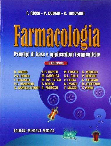 Farmacologia. Principi di base e applicazioni terapeutiche