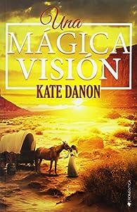 Una mágica visión par Kate Danon