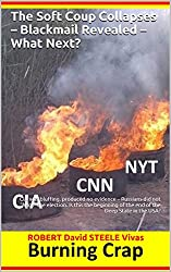 "The Soft Coup Collapses – Blackmail Revealed – What Next?: CIA was bluffing, produced no evidence – Russians did not ""hack"" the election. Is this the beginning ... State in the USA? (Trump Revolution Book 6)"