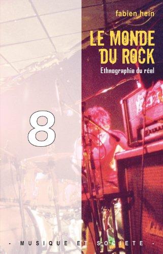 Le monde du rock : Ethnographie du réel