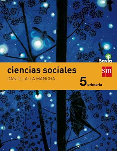 Savia, Ciencias sociales, 5 Educación Primaria (Castilla-La Mancha) por Ezequiel . . . [et al. ] Parra Benito