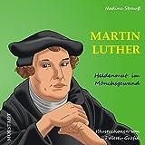 Martin Luther: Heldenmut im Mönchsgewand - Nadine Strauß