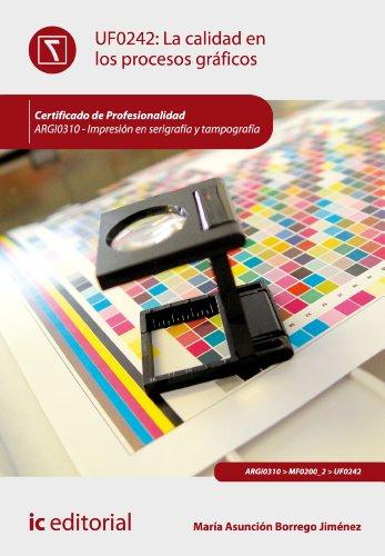 La calidad en los procesos gráficos. ARGI0310 por María Asunción Borrego Jiménez