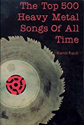 The Top 500 Heavy Metal Songs of All Time by Martin Popoff (1-Dec-2002) Paperback