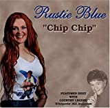 Chip Chip by Rustie Blue