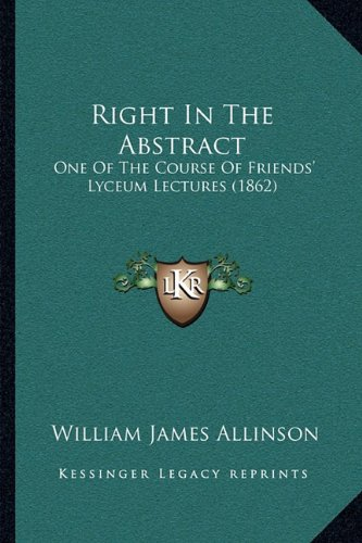 Right in the Abstract: One of the Course of Friends' Lyceum Lectures (1862)