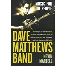 Dave Matthews Band: Music for the People, Revised and Updated by Nevin Martell (2004-06-15)