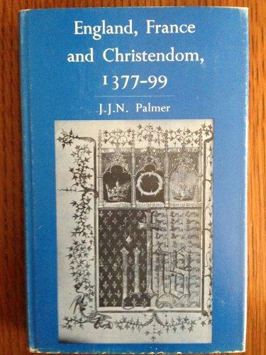 England, France, and Christendom, 1377-99