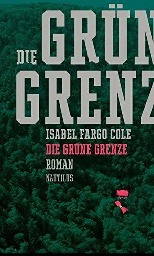 Die grüne Grenze: Roman (Dunkle Zahlen)