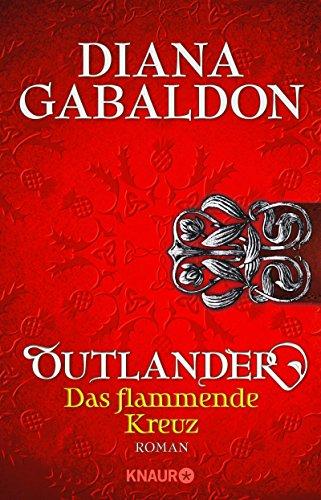 Outlander - Das flammende Kreuz: Roman (Die Outlander-Saga 5 ...