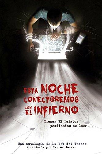 ESTA NOCHE CONECTAREMOS CON EL INFIERNO: Antología de relatos de terror (temática redes sociales e internet).