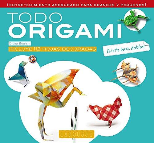Todo Origami (Larousse - Libros Ilustrados/ Prácticos - Ocio Y Naturaleza)
