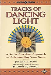 Tracks of Dancing Light: Native American Approach to Understanding Your Name (Earth Quest S.)