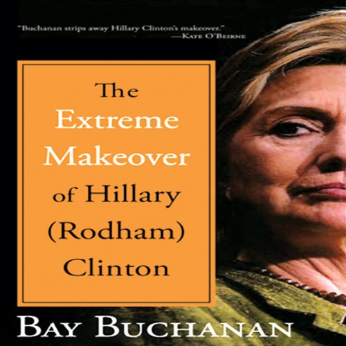 The Extreme Makeover of Hillary (Rodham) Clinton  Audiolibri