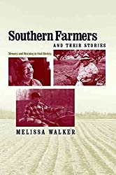 [(Southern Farmers and Their Stories : Memory and Meaning in Oral History)] [By (author) Melissa Walker] published on (September, 2006)