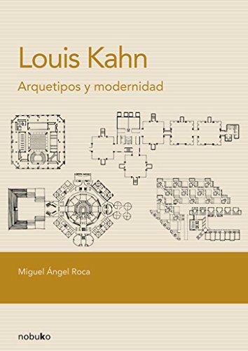 Louis Kahn. Arquetipos y modernidad