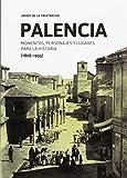 Palencia: Momentos, personajes y lugares para la historia (1808-1935)