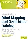 Mind Mapping und Gedächtnistraining. Übersichtlich strukturieren
