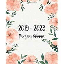 Five Year Planner 2019-2023: Monthly Schedule Organizer - Agenda Planner For The Next Five Years, 60 Months Calendar January 2019 - December 2023 | Floral watercolor