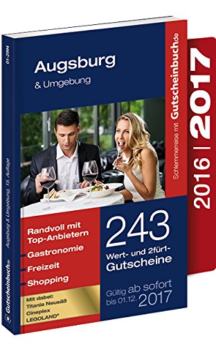 Gutscheinbuch Augsburg & Umgebung 2016/2017 15. Auflage - gültig ab sofort bis 01.12.17   Exklusive Gutscheine für Gastronomie, Wellness, Shopping und vieles mehr.
