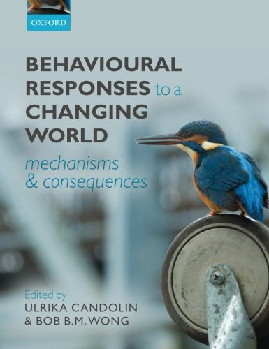 Behavioural Responses to a Changing World: Mechanisms and Consequences Bm Amp
