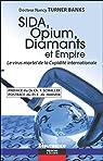 Sida, Opium, Diamants et Empire par Turner Banks