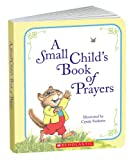 A Small Child's Book of Prayers (Little Shepherd Book)