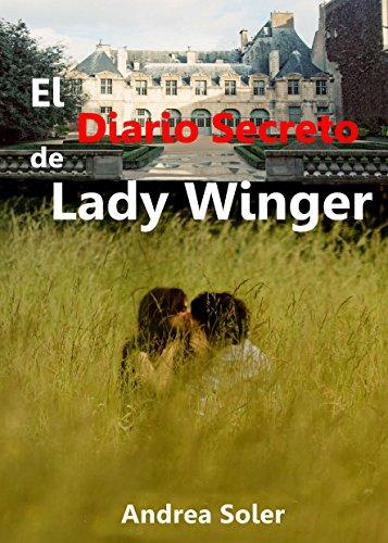 El diario secreto de Lady Winger. Erótica: Romántica por Andrea  Soler