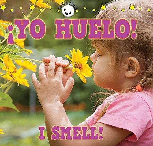 Yo Huelo! I Smell! (Babies World) por Rhea Wallace