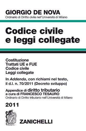 *CODICE CIVILE 2011 E LEGGI COLLEGATE Co CD-ROM In appendice DIRITTO TRIBUTARIO a cura di Francesco Tesauro