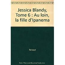 Jessica Blandy: au loin la fille d'Ipanema
