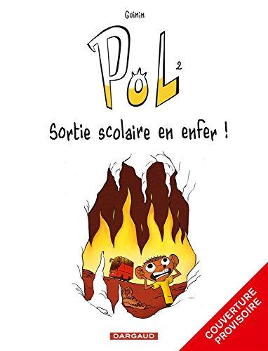 Pol, Tome 2 : Sortie scolaire en enfer